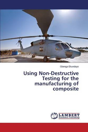Using Non-Destructive Testing for the Manufacturing of Composite (Paperback)