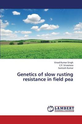 Genetics of Slow Rusting Resistance in Field Pea (Paperback)