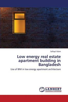 Low Energy Real Estate Apartment Building in Bangladesh (Paperback)