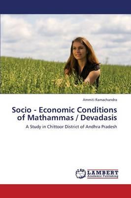 Socio - Economic Conditions of Mathammas / Devadasis (Paperback)