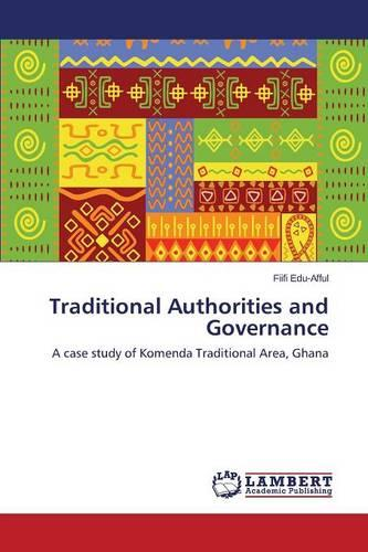 Traditional Authorities and Governance (Paperback)