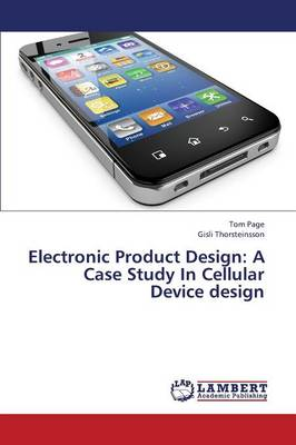 Electronic Product Design: A Case Study in Cellular Device Design (Paperback)