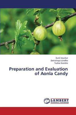 Preparation and Evaluation of Aonla Candy (Paperback)