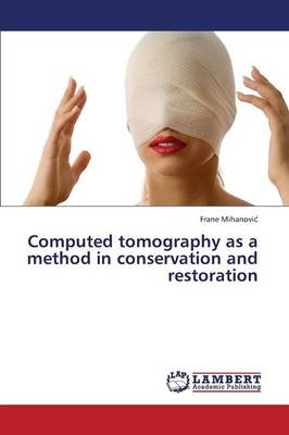 Computed Tomography as a Method in Conservation and Restoration (Paperback)