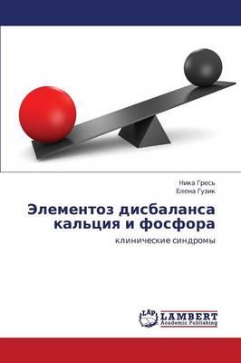 Elementoz Disbalansa Kal'tsiya I Fosfora (Paperback)