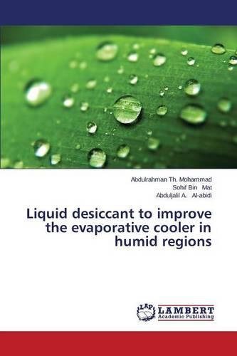 Liquid Desiccant to Improve the Evaporative Cooler in Humid Regions (Paperback)