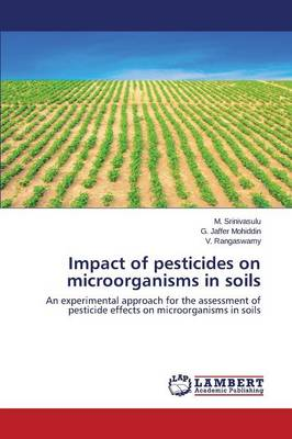 Impact of Pesticides on Microorganisms in Soils (Paperback)