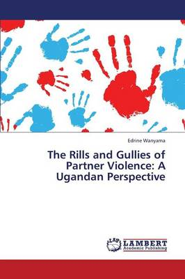The Rills and Gullies of Partner Violence: A Ugandan Perspective (Paperback)