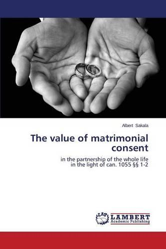 The Value of Matrimonial Consent (Paperback)