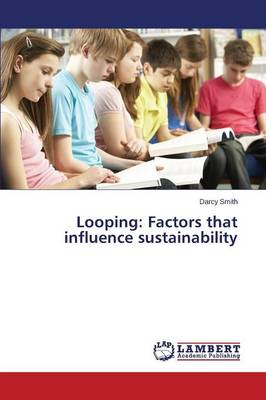 Looping: Factors That Influence Sustainability (Paperback)