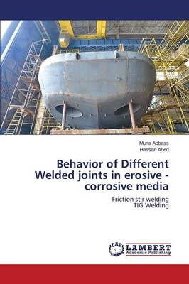 Behavior of Different Welded Joints in Erosive - Corrosive Media (Paperback)