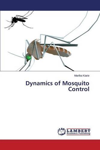 Dynamics of Mosquito Control (Paperback)