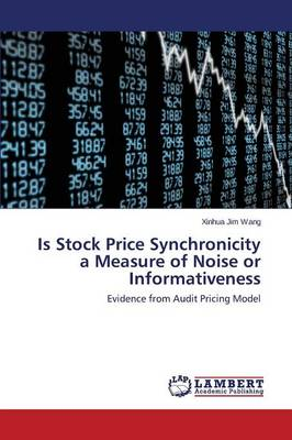 Is Stock Price Synchronicity a Measure of Noise or Informativeness (Paperback)