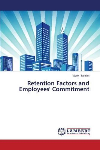Retention Factors and Employees' Commitment (Paperback)