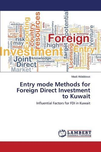 Entry Mode Methods for Foreign Direct Investment to Kuwait (Paperback)