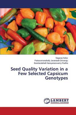 Seed Quality Variation in a Few Selected Capsicum Genotypes (Paperback)