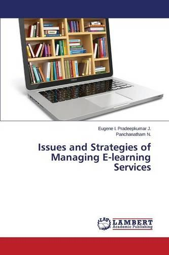 Issues and Strategies of Managing E-Learning Services (Paperback)