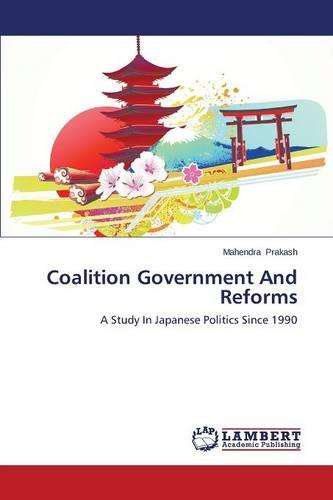 Coalition Government and Reforms (Paperback)
