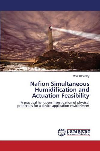 Nafion Simultaneous Humidification and Actuation Feasibility (Paperback)