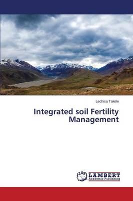 Integrated Soil Fertility Management (Paperback)