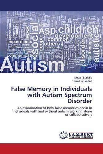False Memory in Individuals with Autism Spectrum Disorder (Paperback)