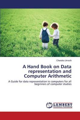 A Hand Book on Data Representation and Computer Arithmetic (Paperback)