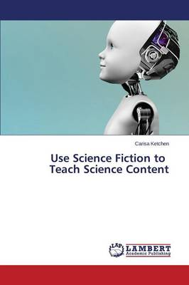 Use Science Fiction to Teach Science Content (Paperback)