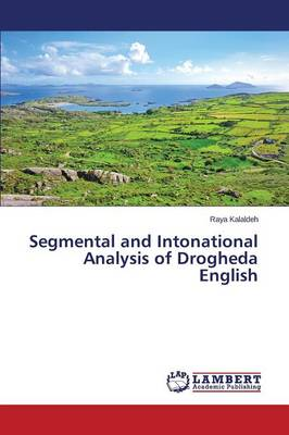 Segmental and Intonational Analysis of Drogheda English (Paperback)