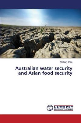 Australian Water Security and Asian Food Security (Paperback)