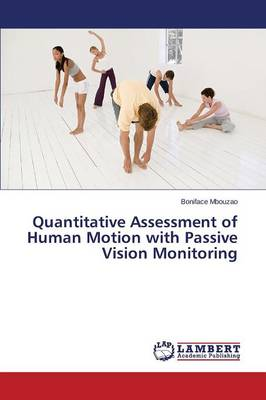 Quantitative Assessment of Human Motion with Passive Vision Monitoring (Paperback)