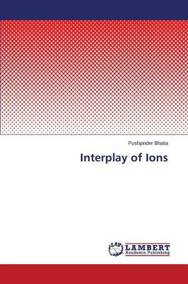 Interplay of Ions (Paperback)
