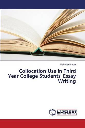 Collocation Use in Third Year College Students' Essay Writing (Paperback)