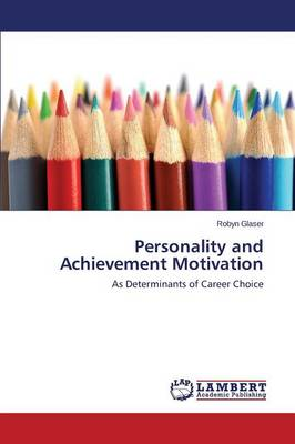 Personality and Achievement Motivation (Paperback)