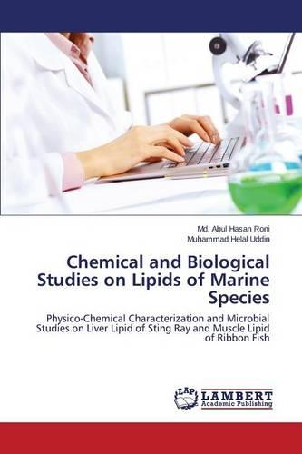 Chemical and Biological Studies on Lipids of Marine Species (Paperback)