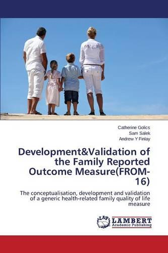 Development&validation of the Family Reported Outcome Measure(from-16) (Paperback)