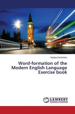 Word-Formation of the Modern English Language Exercise Book (Paperback)