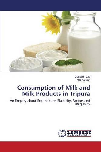 Consumption of Milk and Milk Products in Tripura (Paperback)