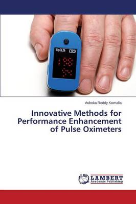 Innovative Methods for Performance Enhancement of Pulse Oximeters (Paperback)