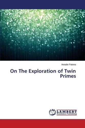 On the Exploration of Twin Primes (Paperback)