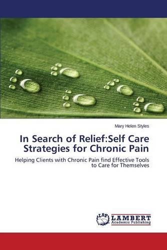 In Search of Relief: Self Care Strategies for Chronic Pain (Paperback)