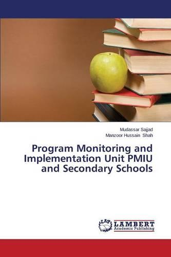 Program Monitoring and Implementation Unit Pmiu and Secondary Schools (Paperback)