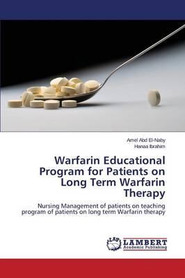 Warfarin Educational Program for Patients on Long Term Warfarin Therapy (Paperback)