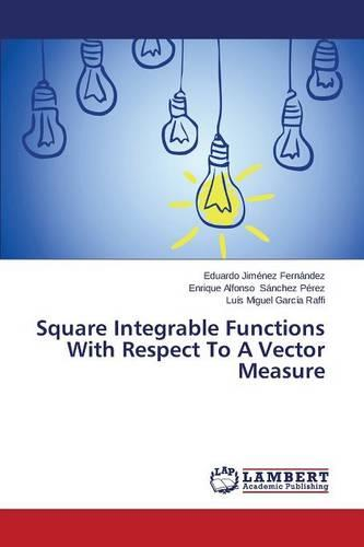 Square Integrable Functions with Respect to a Vector Measure (Paperback)