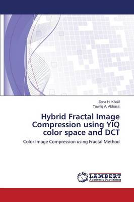 Hybrid Fractal Image Compression Using Yiq Color Space and Dct (Paperback)