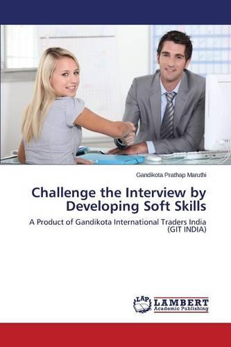 Challenge the Interview by Developing Soft Skills (Paperback)