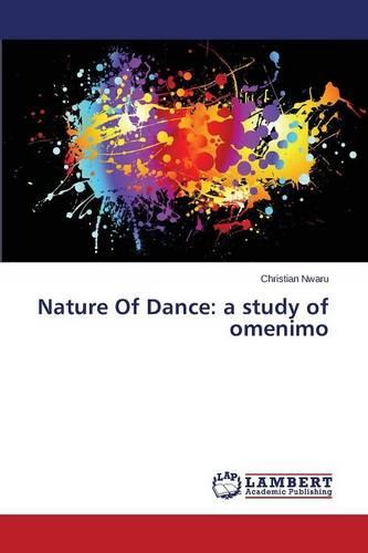 Nature of Dance: A Study of Omenimo (Paperback)