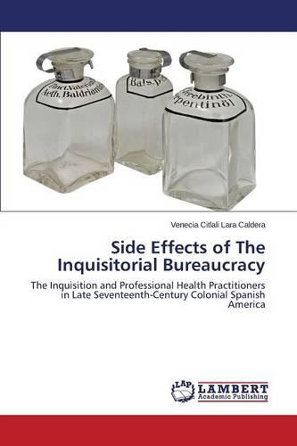 Side Effects of the Inquisitorial Bureaucracy (Paperback)