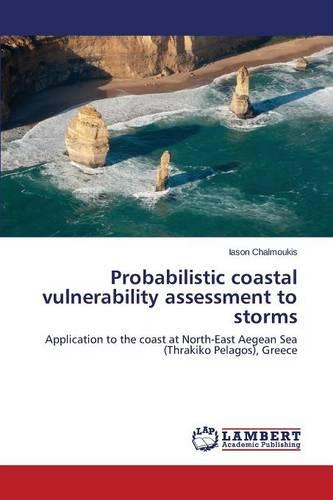 Probabilistic Coastal Vulnerability Assessment to Storms (Paperback)