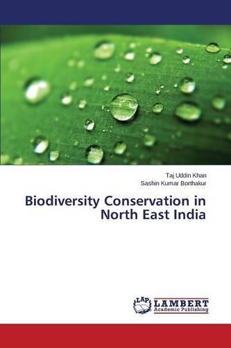 Biodiversity Conservation in North East India (Paperback)