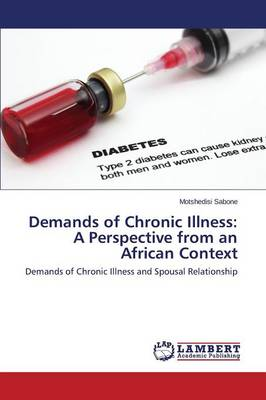 Demands of Chronic Illness: A Perspective from an African Context (Paperback)